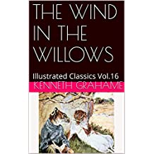 THE WIND IN THE WILLOWS: Illustrated Classics Vol.16 (English Edition)