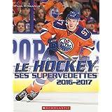 Le Hockey: Ses Supervedettes 2016-2017