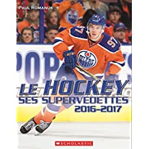 Le Hockey: Ses Supervedettes 2016-2017