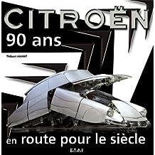 Citroën 90 ans : En route pour le siècle