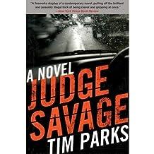 [{ Judge Savage By Parks, Tim ( Author ) Oct - 01- 2013 ( Paperback ) } ]
