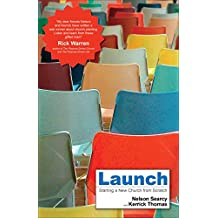 Launch: Starting a New Church from Scratch by Steve Sjogren (Foreword), Nelson Searcy (11-Jan-2007) Paperback