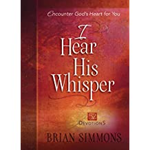 I Hear His Whisper: 52 Weekly Devotions (The Passion Translation)