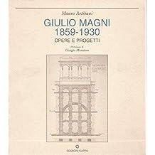 Giulio Magni (1859-1930). Opere e progetti
