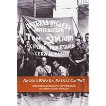 Salvad España, salvad la paz: memoriales de la Guerra Civil española en el Reino Unido e Irlanda (Historia (sinindice))