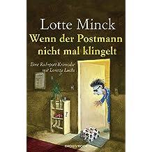 Wenn der Postmann nicht mal klingelt: Eine Ruhrpott-Krimödie mit Loretta Luchs