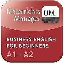 Business English for Beginners A1-A2. Unterrichtsmanager: Vollversion auf DVD-ROM. Inhaltlich identisch mit 120695-6