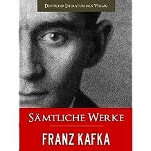 FRANZ KAFKA GESAMTAUSGABE - SAEMTLICHE WERKE [Illustrierte]