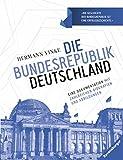 Die Bundesrepublik Deutschland: Eine Dokumentation mit zahlreichen Biografien und Abbildungen - Hermann Vinke