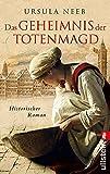 Das Geheimnis der Totenmagd: Historischer Roman (Die Hurenkönigin ermittelt, Band 1)