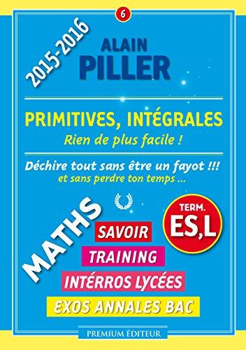 Primitives, Intégrales - Terminales ES, L par Alain Piller