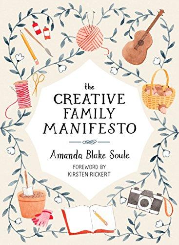 The Creative Family Manifesto: Encouraging Imagination and Nurturing Family Connections por Amanda Blake Soule