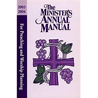 THE MINISTER'S ANNUAL AMNUAL for Preaching and Worship Planning 2003-2004 by Rebecca H., Editor Sharilyn A. Figueroa, Compl. Grothe (2004-01-01)