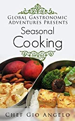 Seasonal Cooking Cookbook Collection Of the Best, Healthy, Delicious And Recommended Seasonal Cooking Recipes ( Seasonal Cooking cookbooks best sellers 2015): Seasonal cookbooks
