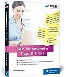 SAP für Anwender - Tipps & Tricks: Best Practices für Einsteiger und Fortgeschrittene: für alle SAP-Module geeignet (SAP PRESS)