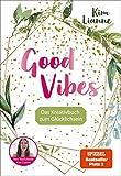Kim Lianne: Good Vibes: Das Kreativbuch zum Glücklichsein - Kim Lianne
