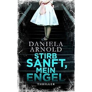 Stirb sanft, mein Engel: Thriller
