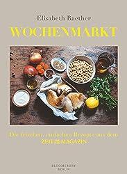 Wochenmarkt: Die frischen, einfachen Rezepte aus dem ZEIT-MAGAZIN