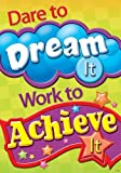 Dare to Dream it, Work to Achieve it Classroom Motivation Poster