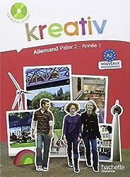 Kreativ Allemand palier 2, année 1 : Livre de l'élève (1CD audio)