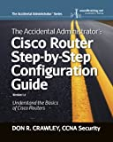 The Accidental Administrator: Cisco Router Step-by-Step Configuration Guide