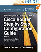 #4: The Accidental Administrator: Cisco Router Step-by-Step Configuration Guide