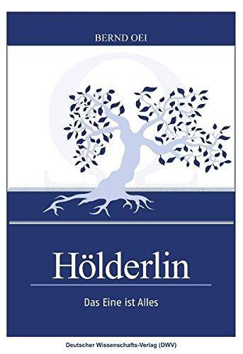 Hölderlin. Das Eine ist Alles by Bernd Oei (2009-10-09)