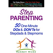 STEP PARENTING: 50 One-Minute DOs and DON'Ts for Stepdads and Stepmoms (English Edition)