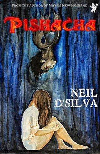 Pishacha: A tale of love beyond births by [D'Silva, Neil]