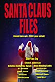 Santa Claus Files: 11 Untold Tales Of A 2000 Year Old Elf (English Edition)
