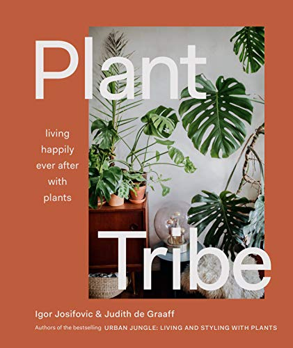 Plant Tribe: Living Happily Ever After with Plants (English Edition)