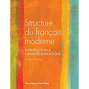 Structure Du Francais Moderne: Trosieme Edition Revue : Introduction a l'analyse linguistique