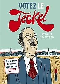 Le Teckel, tome 3 : Votez le Teckel par Grégory Mardon