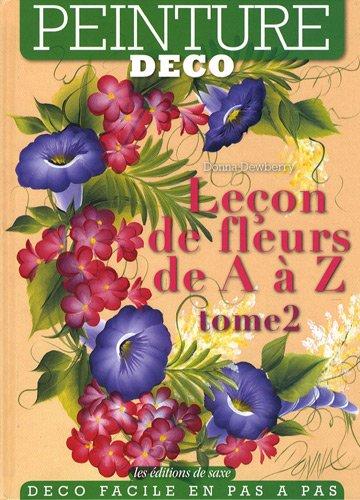 Leçon de fleurs de A à Z : Tome 2