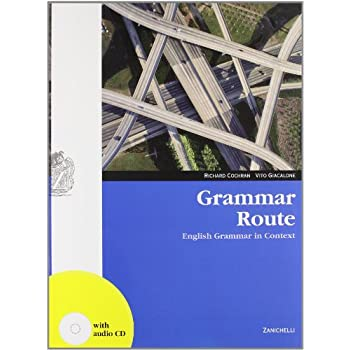 Grammar Route. Per Le Scuole Superiori. Con Cd Audio