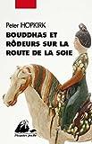 Bouddhas et rôdeurs sur la route de la soie (nvelle éd.)