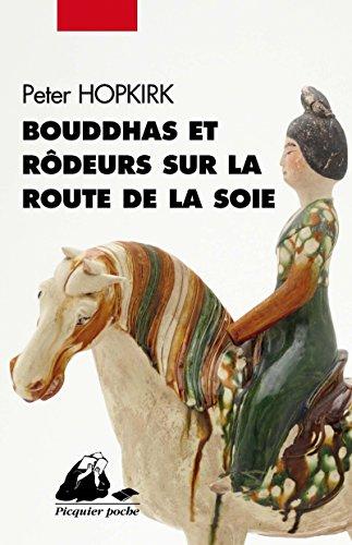 Bouddhas et rdeurs sur la route de la soie (nvelle d.)