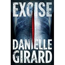 Excise (Dr. Schwartzman Book 2)