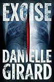 Excise (Dr. Schwartzman Series Book 2) by Danielle Girard
