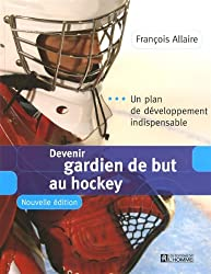 Devenir Gardien de But au Hockey Nlle Edition