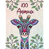 100 Animaux: Livre de coloriage pour adultes: créativité, concentration et détente avec mandalas anti stress pour adultes et