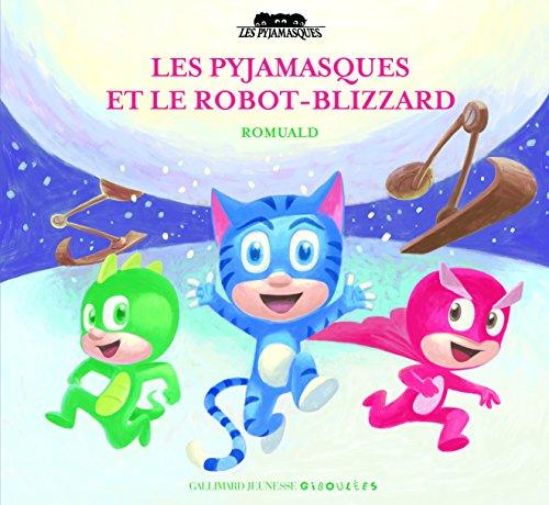 Les Pyjamasques et le robot-blizzard par Romuald