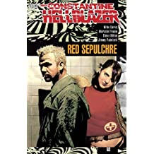 John Constantine, Hellblazer: Red Sepulchre by Mike Carey (2005-06-01)