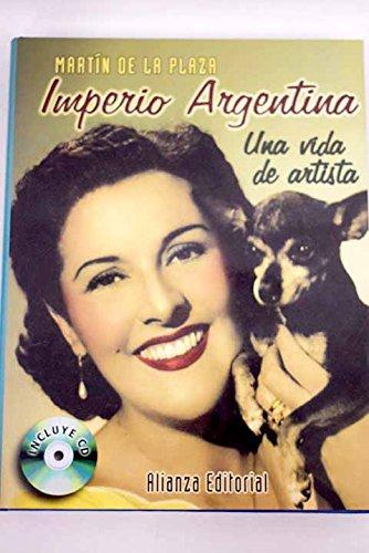 Imperio Argentina. una vida de artista por Martin De La Plaza