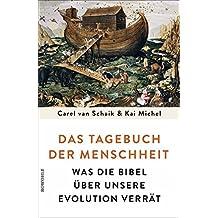 Das Tagebuch der Menschheit: Was die Bibel über unsere Evolution verrät