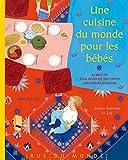 Une cuisine du monde pour les bébés : Avec un calendrier 2017 offert