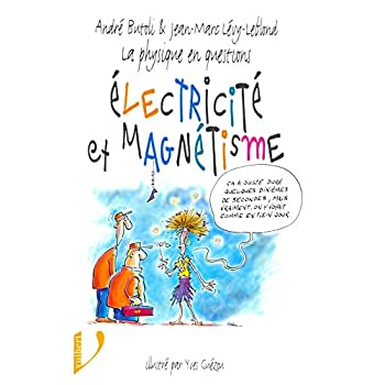 La physique en questions : Electricité et magnétisme