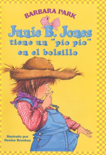 Junie B. Jones Tiene unPio Pio en el Bolsillo = Junie B. Jones Has a Peep in Her Pocket por Barbara Park