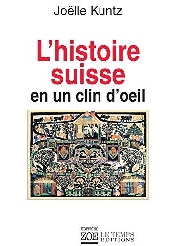 L'Histoire suisse en un clin d'oeil par Joëlle Kuntz