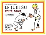 le jujitsu pour tous tome 1